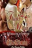 Thanks a Million: The Billionaire's Revenge (A Billionaire Story Book 3)