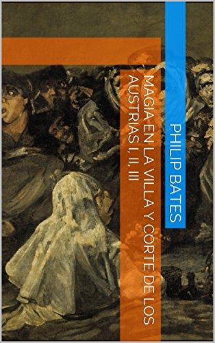 Descargar Libro Magia En La Villa Y Corte De Los Austrias I, Ii, Iii Philip Bates