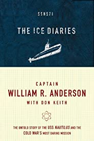 The Ice Diaries: The True Story of One of Mankind's Greatest Advent