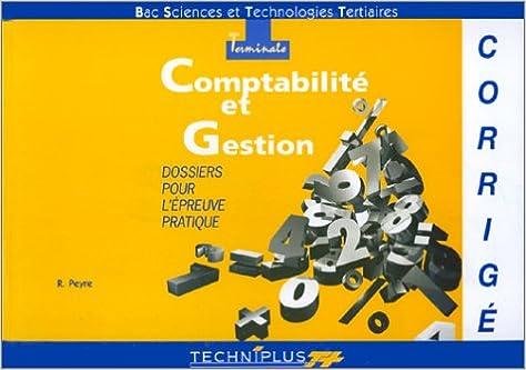 Lire en ligne Comptabilité et gestion : Bac sciences et technologies tertiaires, terminale, dossiers pour l'épreuve écrite, corrigé pdf, epub