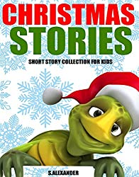Christmas Stories: Short Stories for Kids (Christmas Jokes and FREE Extras Included) (HUGE Christmas Story Book Collection)