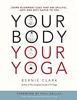 Amazon.com: Your Body, Your Yoga: Learn Alignment Cues That ...