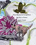Three Rhymes for Young Poets Age Five to Twelve, UguïSse Packard, 1479327093