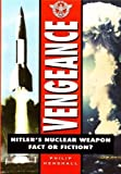 Vengeance : Hitler's Nuclear Weapon: Fact or Fiction?, Henshall, Philip, 0750908742