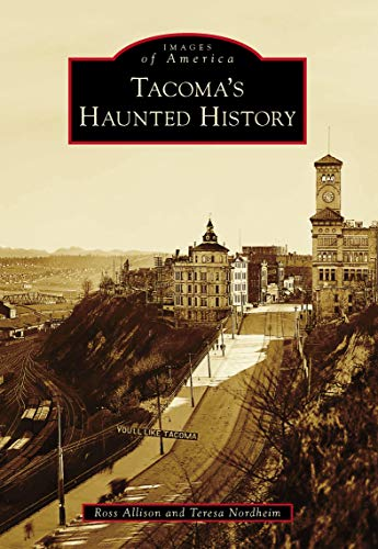 Tacoma's Haunted History (Images of