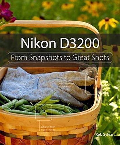 Nikon D3200: From Snapshots to Great Shots: Amazon.es: Sylvan, Rob ...