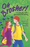 img - for Oh Brother! Growing Up with a Special Needs Sibling book / textbook / text book