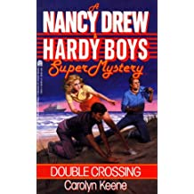 DOUBLE CROSSING (NANCY DREW HARDY BOY SUPERMYSTERY 1)
