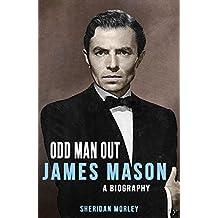 Odd Man Out: James Mason – A Biography