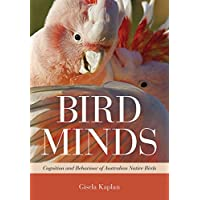 Bird Minds: Cognition and Behaviour of Australian Native Birds