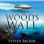 Wood's Wall: Mac Travis, Book 2 | Steven Becker