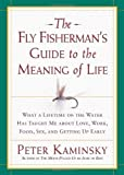 The Fly Fisherman's Guide to the Meaning of Life, Peter Kaminsky, 157954584X