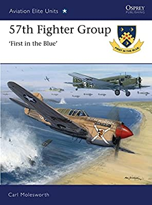 57th Fighter Group: First in the Blue (Aviation Elite Units)