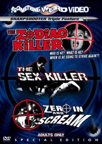 (Sharpshooter Triple Feature (The Zodiac Killer / The Sex Killer / Zero in and Scream) (Special Edition))