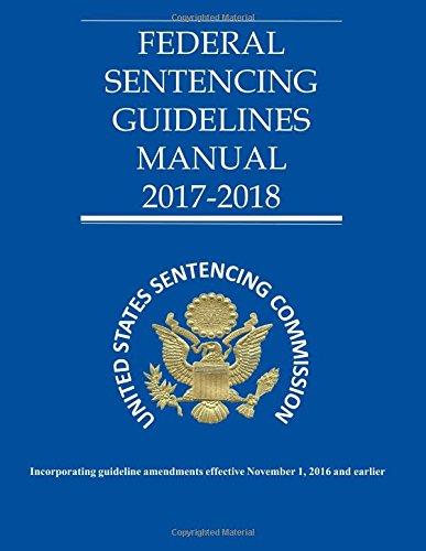 Federal Sentencing Guidelines 2017-2018 pdf epub
