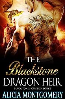 The Blackstone Dragon Heir: Blackstone Mountain Book 1 by [Montgomery, Alicia]