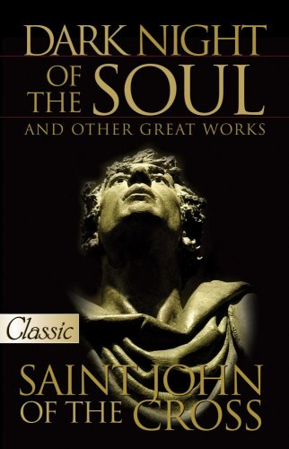 Dark Night Of The Soul And Other Great Works (Pure Gold Classics) (St John Dark Night Of The Soul)