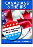 Canadians and the IRS, Angela Preteau, 1927495172