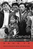 China Candid : The People on the People's Republic, Ye, Sang, 0520245148