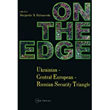 On the Edge: Ukrainian-Central European-Russian Security Triangle