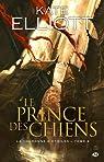 Le Prince des chiens: La Couronne d'Étoiles, T2 par Elliott