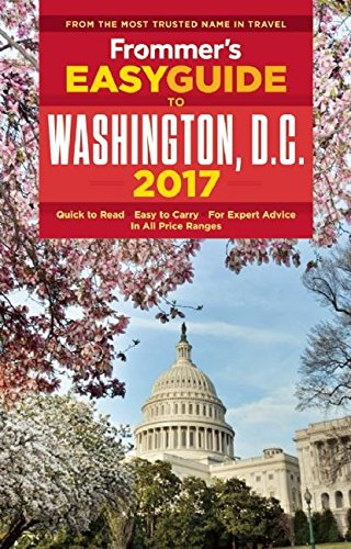 Frommer's EasyGuide to Washington, D.C. 2017 (Easy Guides)