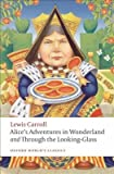 Alice's Adventures in Wonderland and Through the Looking-Glass and What Alice Found There[ALICES ADV IN WONDERLAND & THR][Paperback]