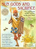 Sungods and Sacrifice, Philip Steele and Fiona MacDonald, 1844760057