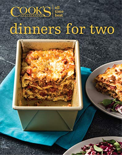 All-Time Best Dinners for Two - Cooks For Illustrated Cooking Two