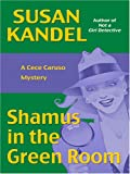 Shamus in the Green Room, Susan Kandel, 0786289422