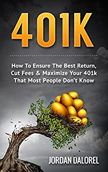 ##LINK## 401K: How To Ensure The Best Return, Cut Fees & Maximize Your 401k That Most People Don't Know (401K, ETF, Index Fund, Bonds, Mutual Funds). examples value hosting Navarra private
