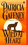 Wild at Heart, Patricia Gaffney, 0451405366