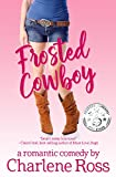 Frosted Cowboy: A Romantic Comedy