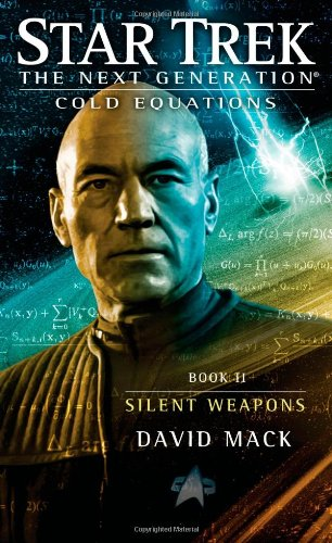 Cold Equations: Silent Weapons: Book Two (Star Trek: The Next Generation) (Best Star Trek Next Generation Novels)