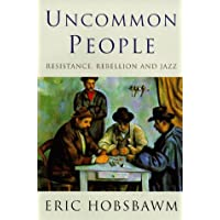 Uncommon People: Resistance, Rebellion and Jazz