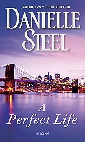 A Perfect Life: A Novel (Books By Daniel Steel)