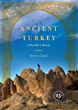 img - for Ancient Turkey: A Traveller's History by Lloyd, Seton (2013) Paperback book / textbook / text book