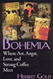 Bohemia: Where Art, Angst, Love and Strong Coffee Meet