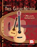 Tres Guitar Method, Nelson Gonzalez, 0786673397
