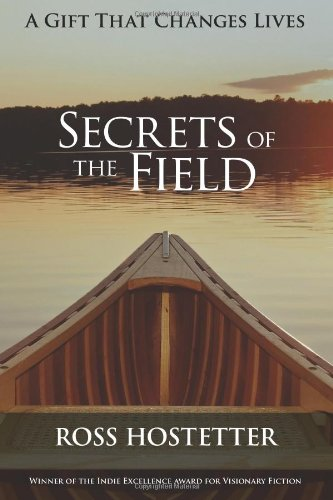 Secrets of the Field: A spiritual adventure into the new world of personal transformation, evolution, inspiration and enlightenment. pdf