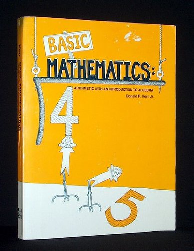Basic Mathematics: Arithmetic With an Introduction to Algebra