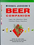 The Beer Companion: Lagers, Ales, Wheat Beers, Stouts, Fruit Beers, Porters, Steam Beers