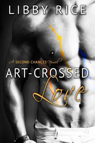 Art-Crossed Love (Second Chances) (Volume 2) ebook