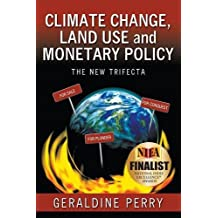 Climate Change, Land Use and Monetary Policy: The New Trifecta