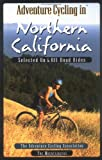 Adventure Cycling in Northern California: Selected on and Off Road Rides