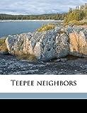 Teepee Neighbors, Grace Coolidge, 1172293651