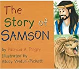 The Story of Samson, Patricia A. Pingry, 0824942264
