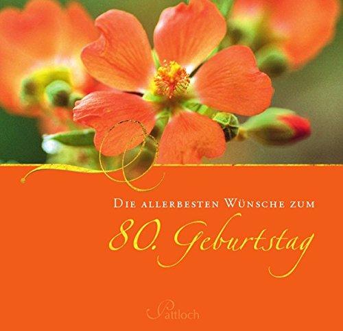 Die Allerbesten Wunsche Zum 80 Geburtstag 9783629105455 Amazon