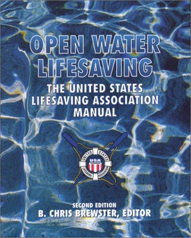 Open Water Lifesaving: The United States Lifesaving Association Manual (2nd Edition)