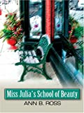 Miss Julia's School of Beauty, Ann B. Ross, 0786276193